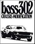 1969/1970 Mustang Boss 302 Chassis Modifications